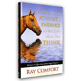 You Can Lead an Atheist to Evidence but You Can't Make Him Think - Christian ...