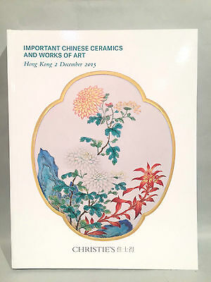 2015 Christie's Catalog Important Chinese Ceramics and Works of Art Hong Kong
