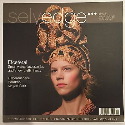 Selvedge Textile Magazine Issue 10 April/May  2006 - 10 ETCETERA