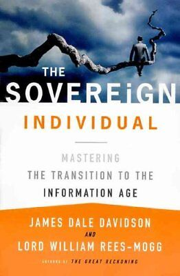 The Sovereign Individual: Mastering the Transition to the Infor... 9780684832722