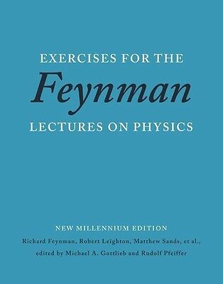 Exercises for the Feynman Lectures on Physics Richard P. Feynman