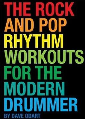 Dave Odart The Rock And Pop Rhythm Workouts For The Modern  Drummer