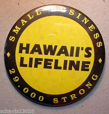 Small Business 29,000 Strong Hawaii's Lifeline Vintage Pinback Pin Button Obama
