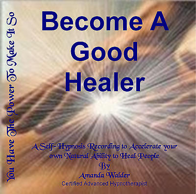 Become A Good Healer Hypnotherapy CD - Healing