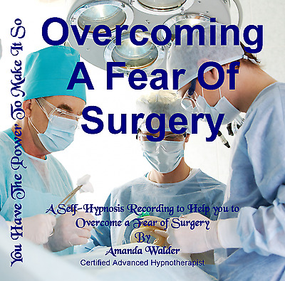 Overcoming A Fear Of Surgery Hypnotherapy CD - Self-Help Confidence