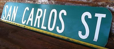 """6X30 Authentic """"SAN CARLOS ST"""" STREET TRAFFIC HIGHWAY ROAD ROUTE INTERSTATE SIGN"""