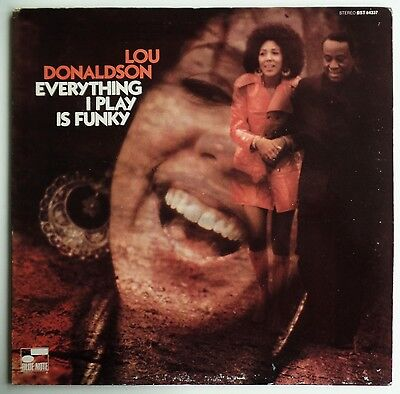 LOU DONALDSON: Everything I play is funky. BLUE NOTE  BST 8 4337. FOC