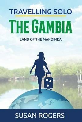 The Gambia: Land of the Mandinka by Susan Rogers 9780992863449 (Paperback, 2015)