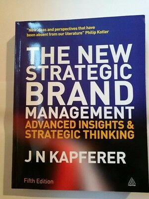 New Strategic Brand Management, The: Advanced Insights and Strategic Thinking...