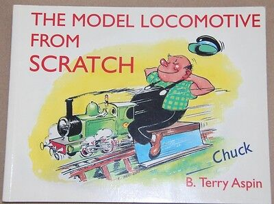 The Model Locomotive From Scratch Author B Terry Aspin Paperback Book