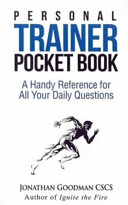 Personal Trainer Pocketbook A Handy Reference for All Your Dail... 9781505839791