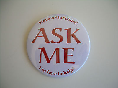 """Ask Me Buttons - New - 3"""" Round - I'm here to help - 24 Buttons"""