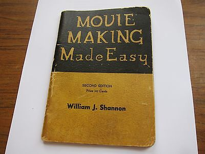 Movie Making Made Easy by William J. Shannon  Tenth Printing 1938  booklet