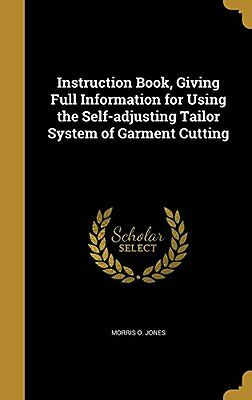 Instruction Book, Giving Full Information for Using the Self-Adjusting Tailor Sy