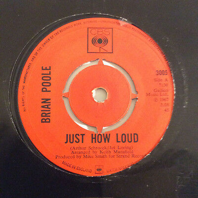"""BRIAN POOLE Just How Loud Ex CBS UK 1967 7"""""""