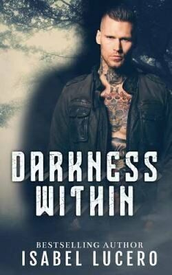 Darkness Within by Isabel Lucero 9781540373083 (Paperback, 2016)