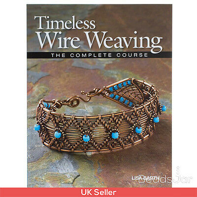 Timeless Wire Weaving Jewellery Making Book | The Complete Course (A23/7)