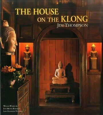 The House on the Klong Jim Thompson by William Warren 9789814385893