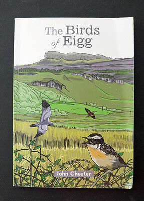 Birds of Eigg by John Chester 2013 first edition signed.