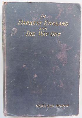 Rare Book IN DARKEST ENGLAND AND THE WAY OUT by Booth, General William 1Edi.1890