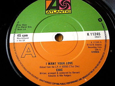 "Chic - I Want Your Love  7"" Vinyl"
