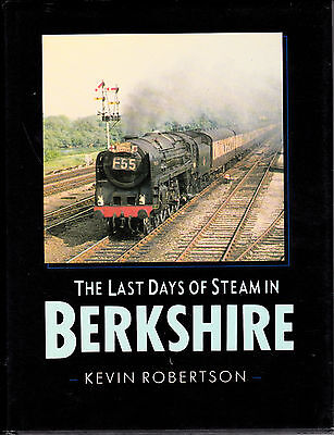 The Last Days Of Steam In Berkshire - Railway Book By Kevin Robertson