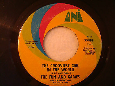 "The Fun and Games ""The Grooviest Girl In The World"" Uni 7"" 45 G+"
