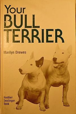 Dog Book YOUR BULL TERRIER Drewes/Signed HBFE 1978 MANY PHOTOS GREAT BOOK