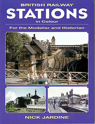 British Railway Stations In Colour - For Modeller & Historian - Book By Jardine