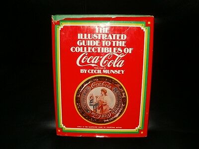 The Illustrated Guide to the Collectibles of Coca Cola By: Cecil Munsey