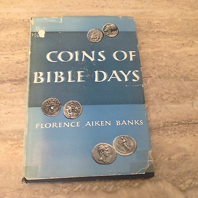 Numismatics Coins of Bible Days 1st Edition 1955 Florence Banks Hardbound