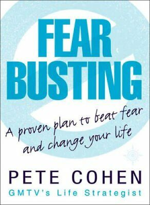 Fear Busting by Pete Cohen (Paperback, 2003)