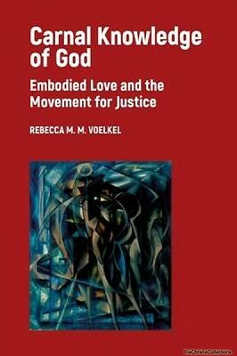 Carnal Knowledge of God Rebecca M M Voelkel Paperback New Book Free UK Delivery