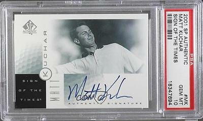 2001 SP Authentic Sign of the Times #MK Matt Kuchar PSA 10 Auto Golf Card 1n1