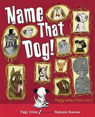 Name That Dog by Peggy Archer (Hardback, 2010)