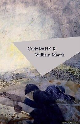Company K William March Patrick Hennessey Michael Schmidt Paperback New Book Fre