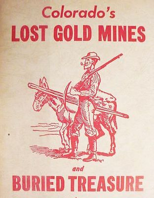 Colorado__Gold__Mining__History__ __Lost__Mines__ __Buried__Treasure__ _________