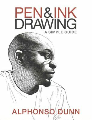 Pen and Ink Drawing A Simple Guide by Alphonso Dunn 9780997046533
