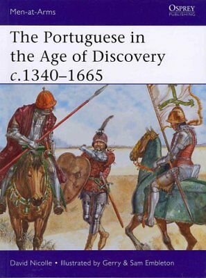 The Portuguese in the Age of Discovery, C.1340-1665 by David Nicolle...