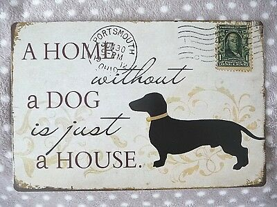 Blechschild Dackel Hund A-HOME-WITHOUT-A-DOG-IS-JUST-A-HOUSE Antiklook 20x30cm