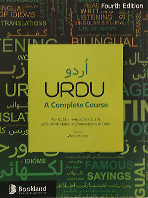 Urdu A Complete Course for GCSE and Scottish National Examinations Zarina Khand
