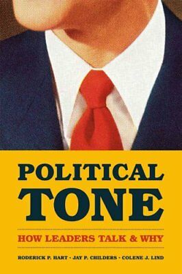 Political Tone How Leaders Talk and Why by Roderick P. Hart 9780226023151