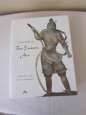 The History of Far Eastern Art by Sherman E. Lee 1st Edition Harry N Abrams