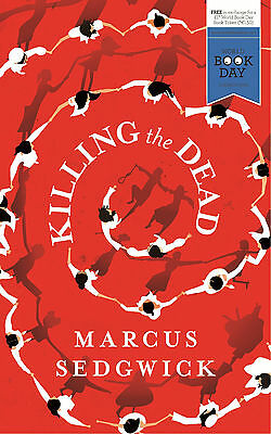 Killing the Dead by Marcus Sedgwick World Book Day 2015 Childrens books