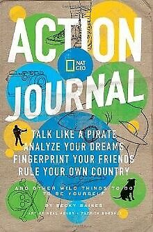 Nat Geo Action Journal: Talk Like a Pirate, Analyze Your Dreams, Fingerpri .. U