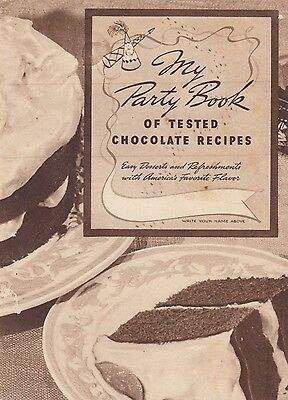 My Party Book of Tested Chocolate Recipes Frances Lee Barton 1938 General Foods