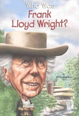 Who Was Frank Lloyd Wright? by Ellen Labrecque 9780448483139 (Paperback, 2016)