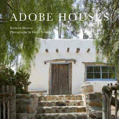 Adobe Houses: House of Sun and Earth by Kathryn Masson, David Glomb...