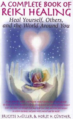 Complete Book Of Reiki Healing Heal Yourself, Others, & the Wor... 9781591202882