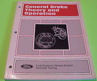 General Brake Theory And Operation Ford Customer Service Division  May 1994